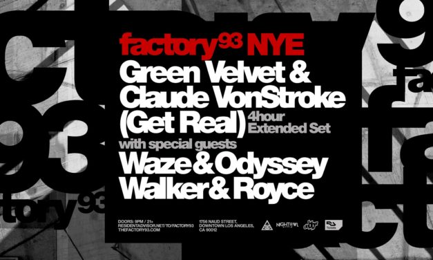 SoCal – Factory 93 NYE Preview w/ Renee
