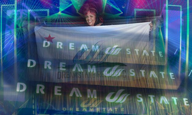 SoCal – PsyTrance Dreamstate Recap w/ Danielle